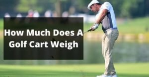 how much does a golf cart weight